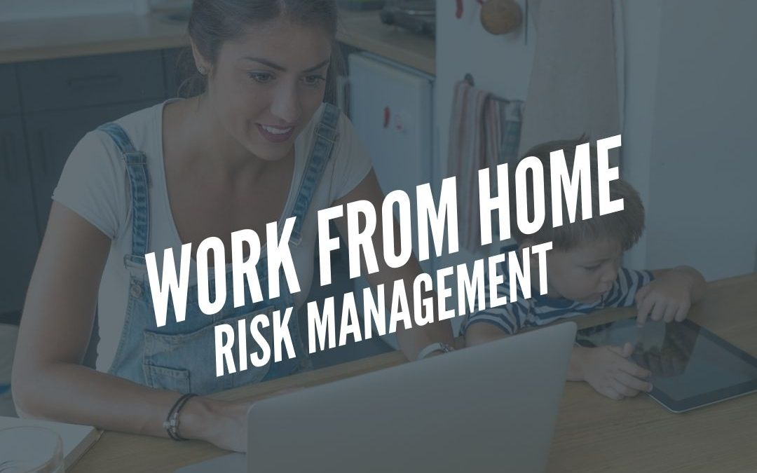Work from Home Risk managment